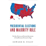 Presidential Elections and Majority Rule: The Rise, Demise, and Potential Restoration of the Jeffersonian Electoral College