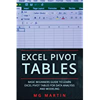 Excel Pivot Tables: Basic Beginners Guide to Learn Excel Pivot Tables for Data Analysis and Modeling: 1