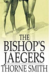 Thorne Smith:The Bishop's Jaegers-Original Edition(Annotated) Kindle Edition