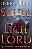 Skull of the Lich Lord (Annals of the Nameless Dwarf Book 5)