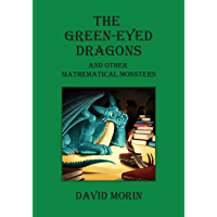 The Green-Eyed Dragons and Other Mathematical Monsters (English Edition)