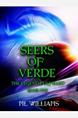 Seers of Verde: The Legend Fulfilled Kindle Edition