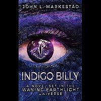 Indigo Billy: A novel set in the Waning Earthlight Universe (English Edition)