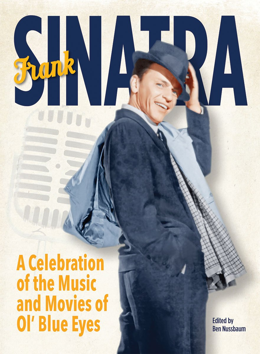 Download Frank Sinatra: A Celebration of the Music and Movies of Ol' Blue Eyes pdf