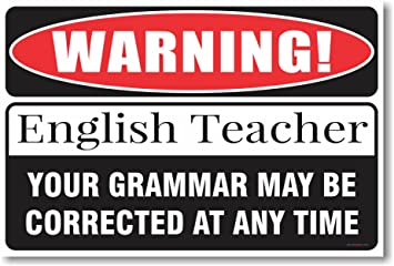 Amazon.com: Warning English Grammar Teacher - New Humor Poster ...