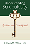 Understanding Scrupulosity: 3rd Edition of Questions and Encouragement