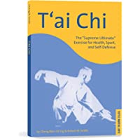 T'ai Chi: The Supreme Ultimate Exercise for Health, Sport and Self-Defense