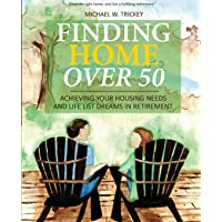 Finding Home Over 50: Achieving Your Housing Needs and Life List Dreams in Retirement: 2