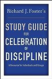 "Richard J. Foster's Study Guide for ""Celebration of Discipline"""