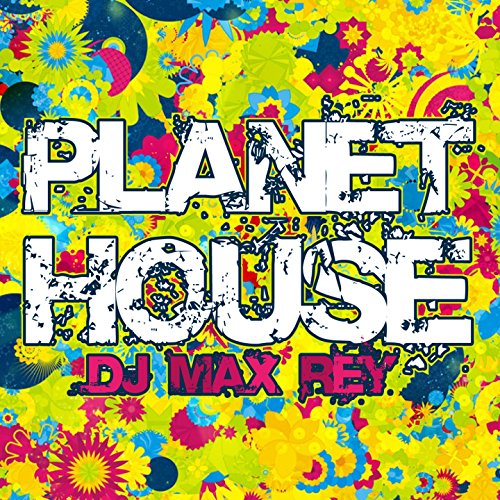 Planet house commercial house by dj max rey on amazon for Commercial house music