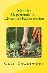 Macular Degeneration... ...Macular Regeneration (Natural Vision & Eye Care Book 3) Kindle Edition