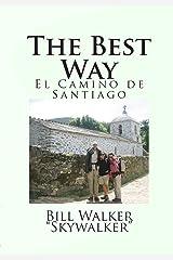 The Best Way: El Camino de Santiago Kindle Edition
