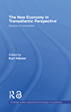 The New Economy in Transatlantic Perspective (Routledge Studies in Governance and Change in the Global Era) (English Edition)