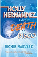 Holly Hernandez and the Death of Disco Kindle Edition