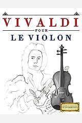 Vivaldi pour le Violon: 10 pièces faciles pour le Violon débutant livre (French Edition) Kindle Edition
