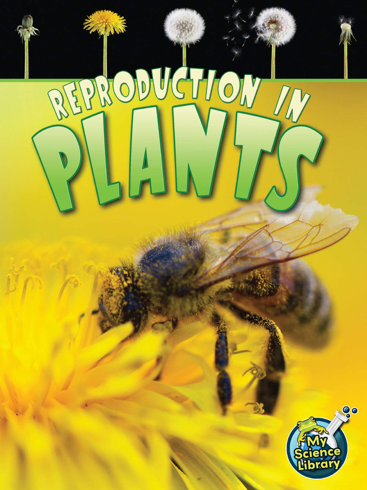 Read Online Reproduction In Plants (My Science Library) PDF