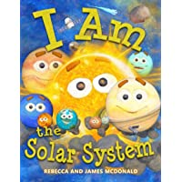I Am the Solar System: A book about space for kids, from the sun, through the planets, to the heliosphere and into…