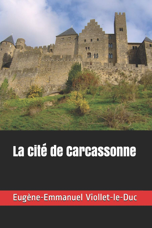 La cité de Carcassonne: Amazon.es: Viollet-le-Duc, Eugène-Emmanuel: Libros en idiomas extranjeros