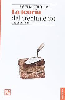 La teoría del crecimiento (Economia) (Spanish Edition)