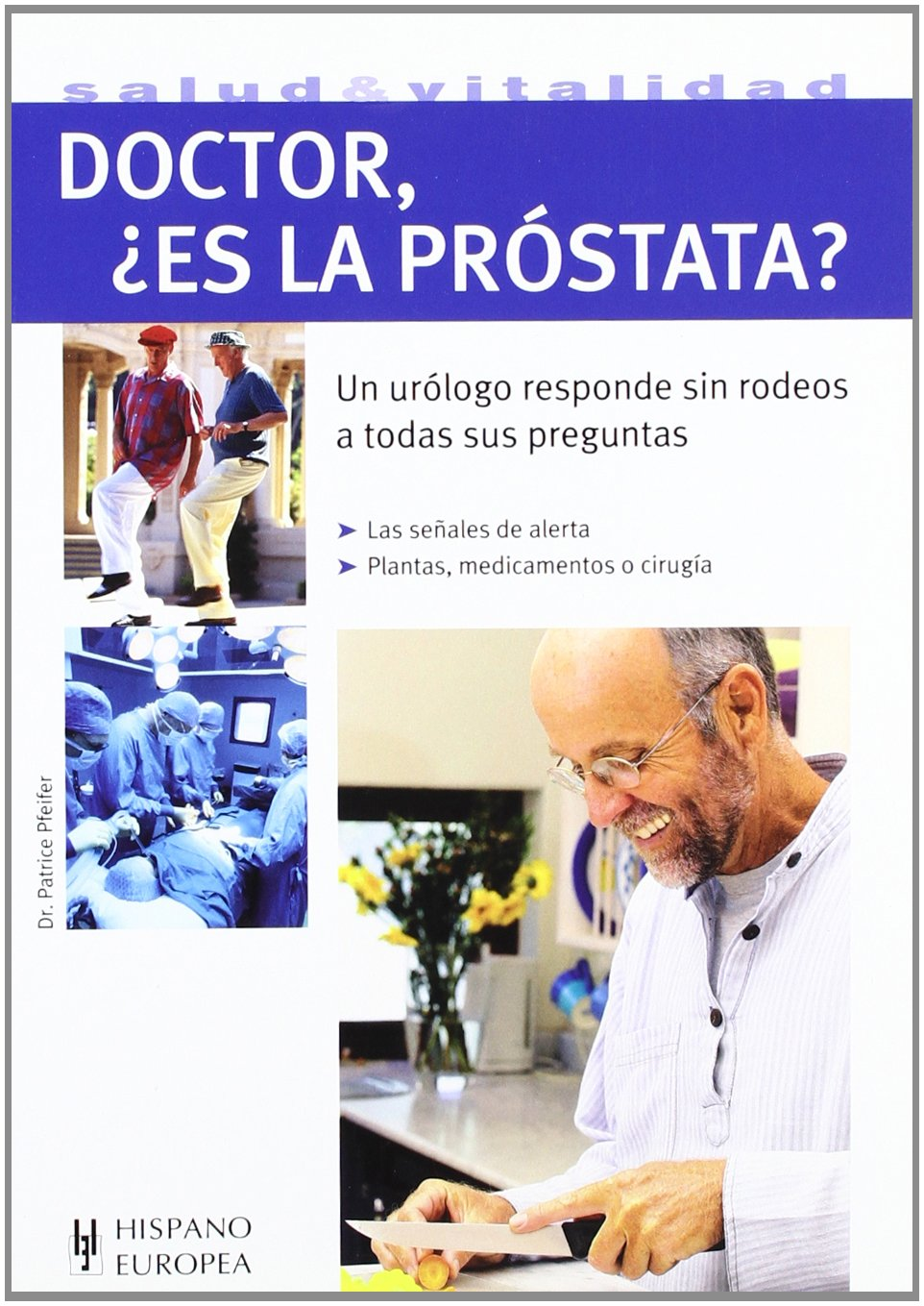 Doctor, es la prostata? (Salud & vitalidad/ Health & Vitality) (Spanish Edition) pdf