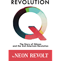 Revolution Q: The Story of QAnon and the 2nd American Revolution (English Edition)