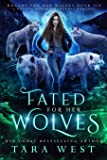 Fated for Her Wolves: A Reverse Harem Paranormal Romance: 6