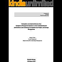 Konzeption und Implementierung eines Compliance Management Systems in einem mittelständischen Unternehmen unter Einbezug von Aspekten des Projekt- und Change Managements