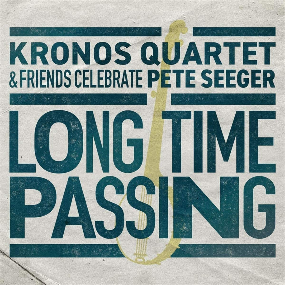 Buy KRONOS QUARTET & FRIENDS – Celebrate Pete Seeger: Long Time Passing New or Used via Amazon