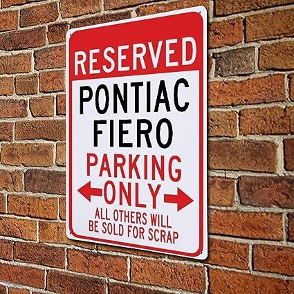 Cheyan Reserved Pontiac Fiero Parking Only All Other Will Be Sold For Scrap Metallschild Blechschild Aluminiumschilder 20 3 X 30 5 Cm Küche Haushalt