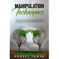 Manipulation Techniques: How To Use Empath Psychology For Reading People Mind. Practical Persuasion Skills, Accelerate…