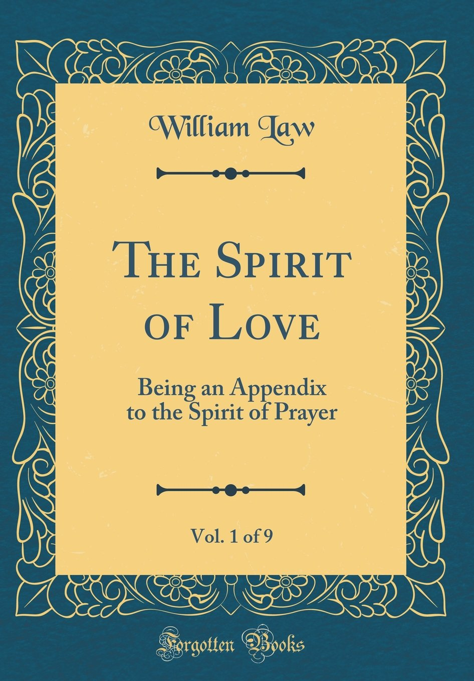 The Spirit of Love, Vol. 1 of 9: Being an Appendix to the Spirit of Prayer (Classic Reprint) PDF
