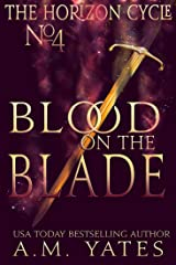 Blood on the Blade (The Horizon Cycle Book 4) Kindle Edition