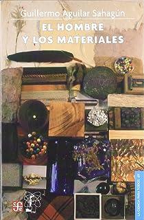 El hombre y los materiales (La Ciencia Para Todos) (Spanish Edition)