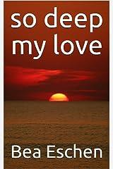 So Deep My Love Kindle Edition