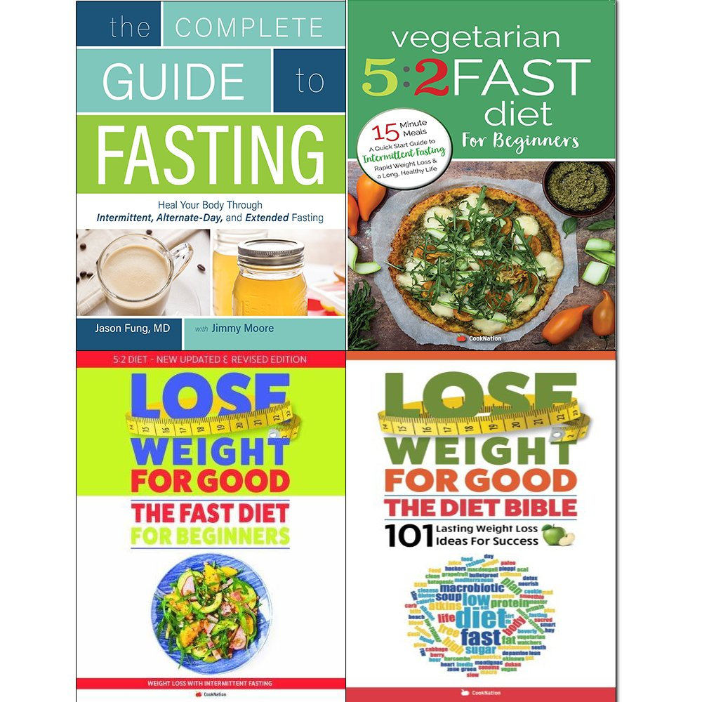 Complete Guide To Fasting Vegetarian 5 2 Fast Diet Lose Weight For