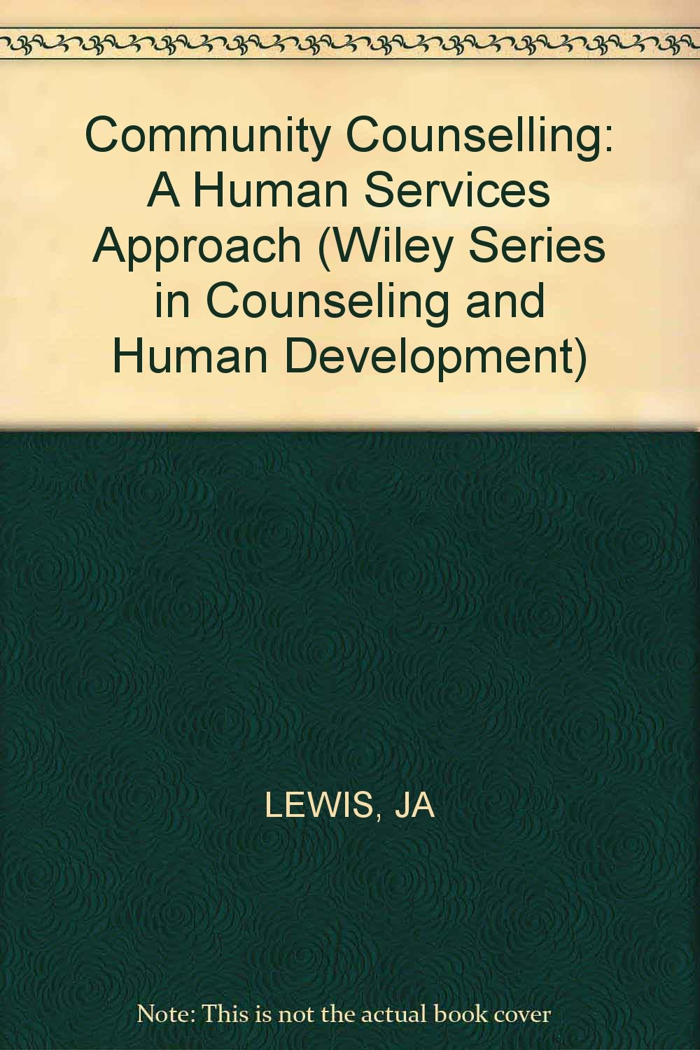 Community Counselling: A Human Services Approach (Wiley series in counseling  & human development): Judith A. Lewis, Michael D. Lewis: 9780471532033: ...
