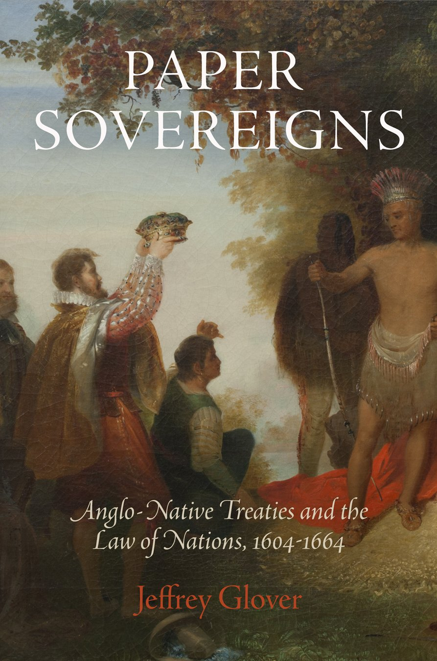 Download Paper Sovereigns: Anglo-Native Treaties and the Law of Nations, 1604-1664 pdf