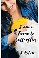 I am a home to butterflies Kindle Edition