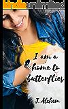 I am a home to butterflies
