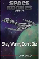 Space Rogues 4: Stay Warm, Don't Die Kindle Edition