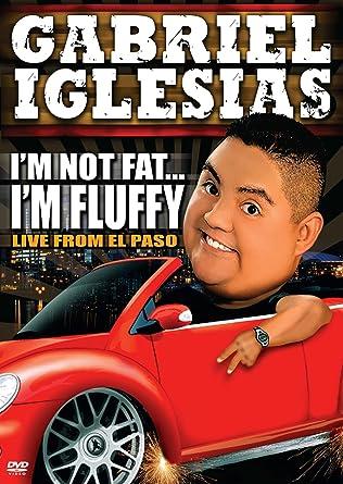 Amazoncom Gabriel Iglesias Im Not Fat Im Fluffy Gabriel