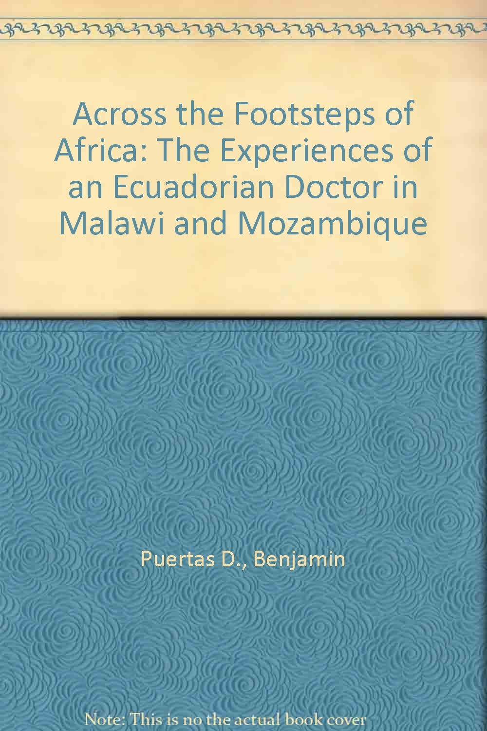 Across the Footsteps of Africa: The Experiences of an Ecuadorian Doctor in Malawi and Mozambique