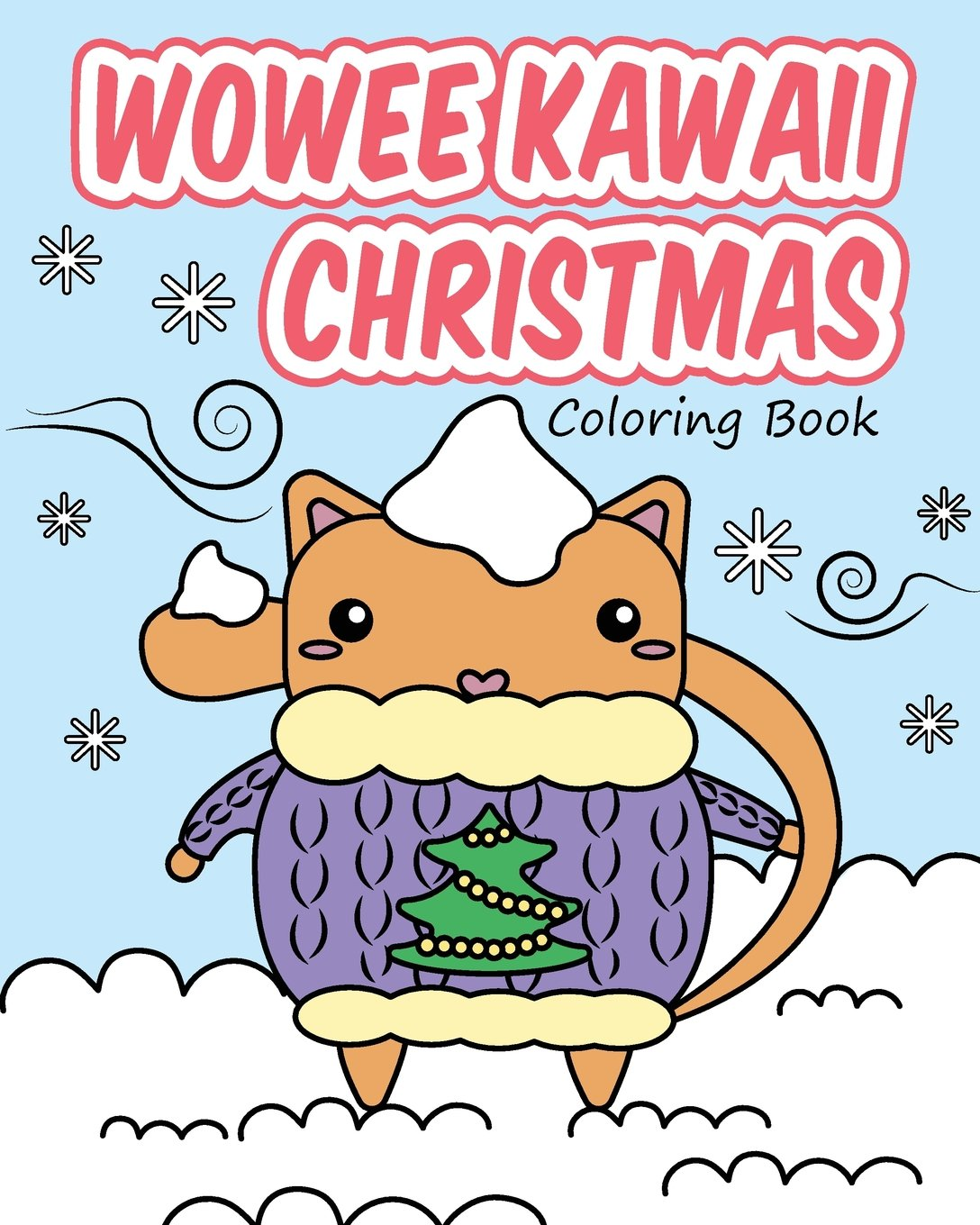 Wowee Kawaii Christmas Coloring Book: Super Cute Coloring For Adults ...