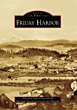 Friday Harbor (WA) (Images of America)