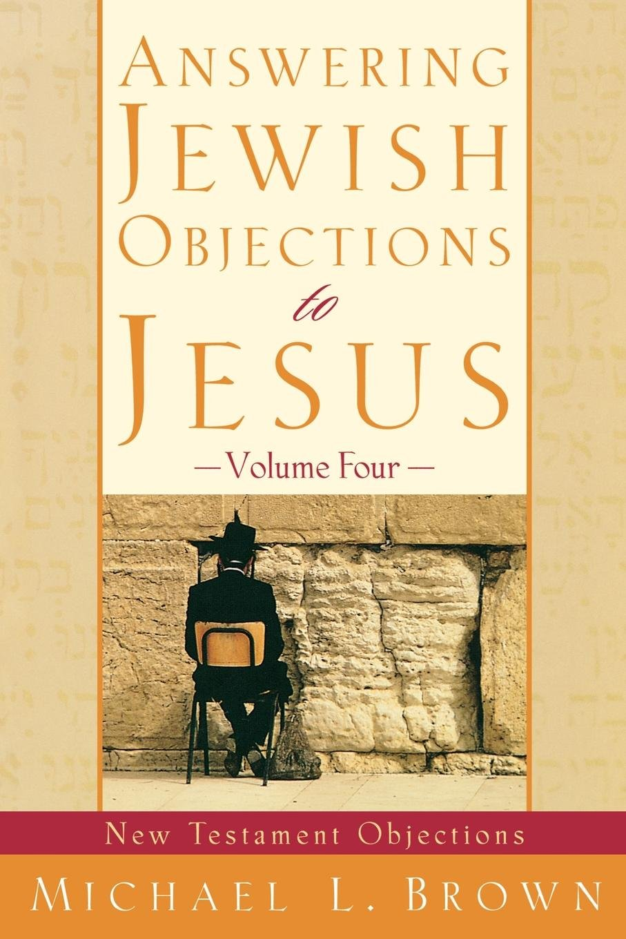 Answering Jewish Objections To Jesus  New Testament Objections