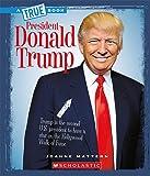 President Donald Trump (True Bookbiographies)