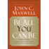 Be All You Can Be: A Challenge to Stretch Your God-Given Potential