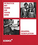 Deanna Templeton - Scratch My Name on Your Arm