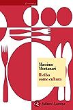Il cibo come cultura (Economica Laterza)
