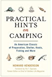 Practical Hints on Camping: An American Classic of Preparation, Shelter, Knots, Fishing, and More